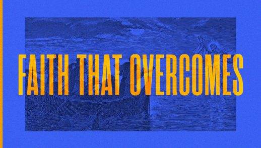Faith That Overcomes Part 3: By Faith Not By Strength