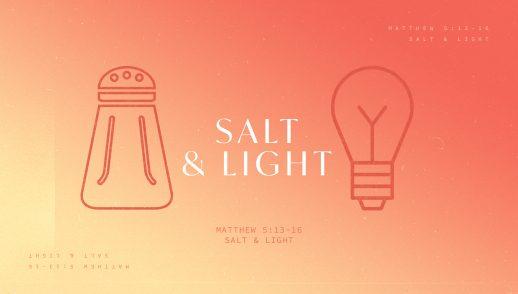 Salt & Light Part 1
