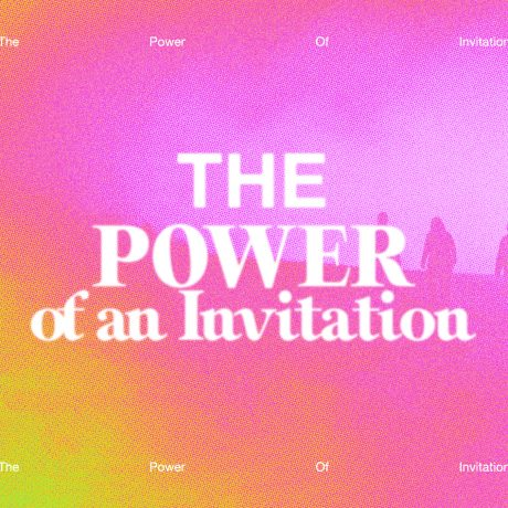 The Power of an Invitation Part 2